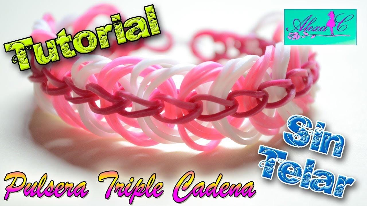 ♥ Tutorial: Pulsera Triple Cadena de gomitas (sin telar) ♥