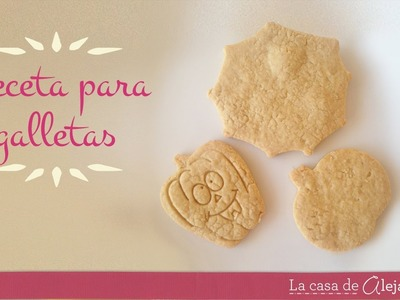 Receta de galletas para decorar - DIY recipe for cookies