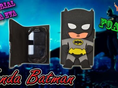 ♥ Tutorial: Funda tipo Flip de Batman de Goma Eva (Foamy) ♥