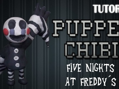Tutorial Puppet Chibi en Plastilina. FNaF. How to make a Puppet Chibi with Clay