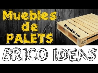 Brico Ideas Muebles con Palets