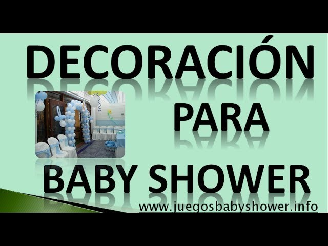 Decoracion Para Baby Shower- 5 Ideas Para Decorarlo
