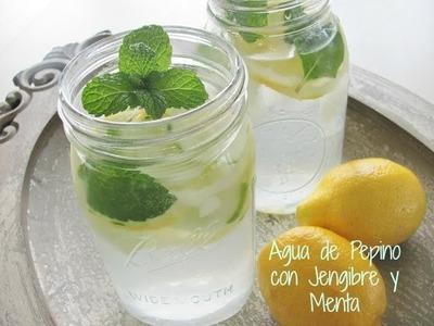 Agua de Pepino, Menta, Lima y Jengibre para desintoxicar y Adelgazar
