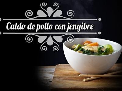 Chef Oropeza Receta: Caldo de Pollo con Jengibre y Espinacas