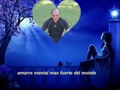 AMARRE MENTAL MAS FUERTE DEL MUNDO.