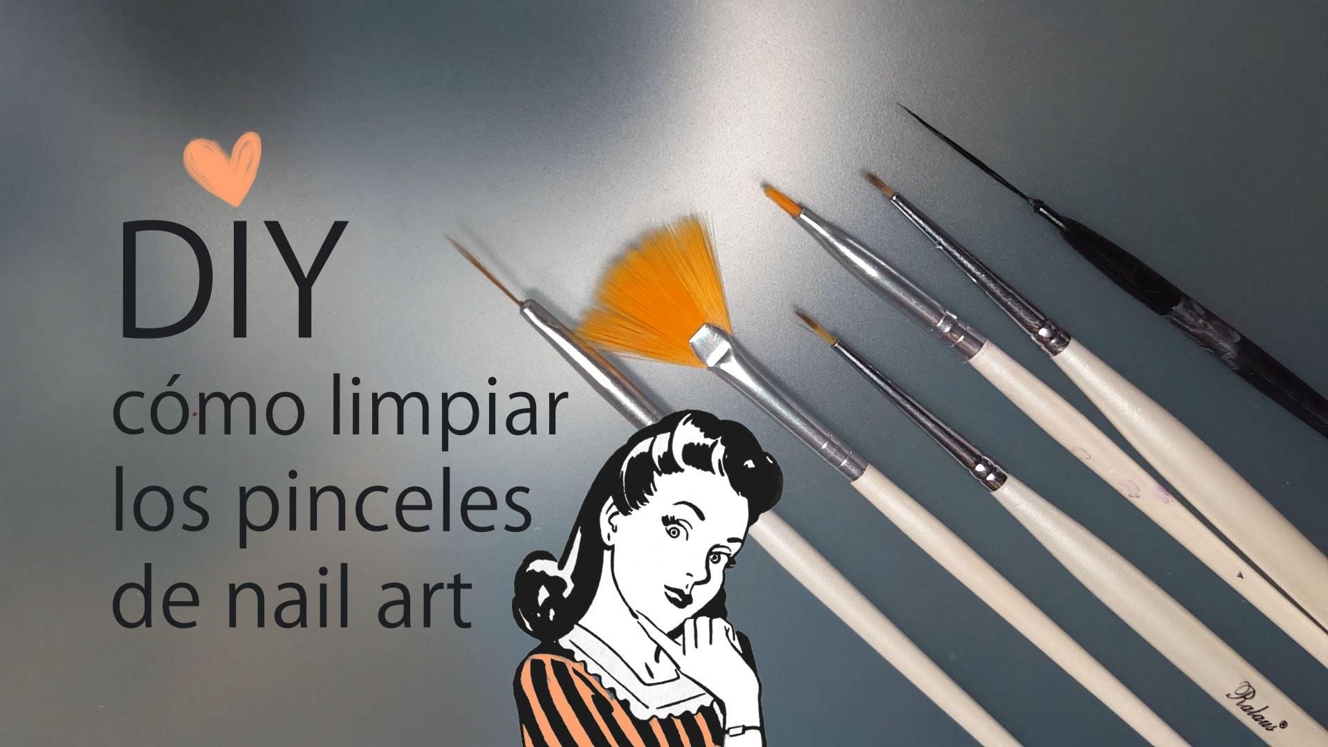 DIY Cómo limpiar los pinceles nail art