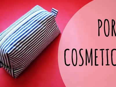 DIY - Porta cosméticos (incluye patrón)