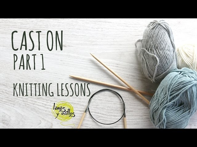 Knitting Lessons - Cast On Part 1