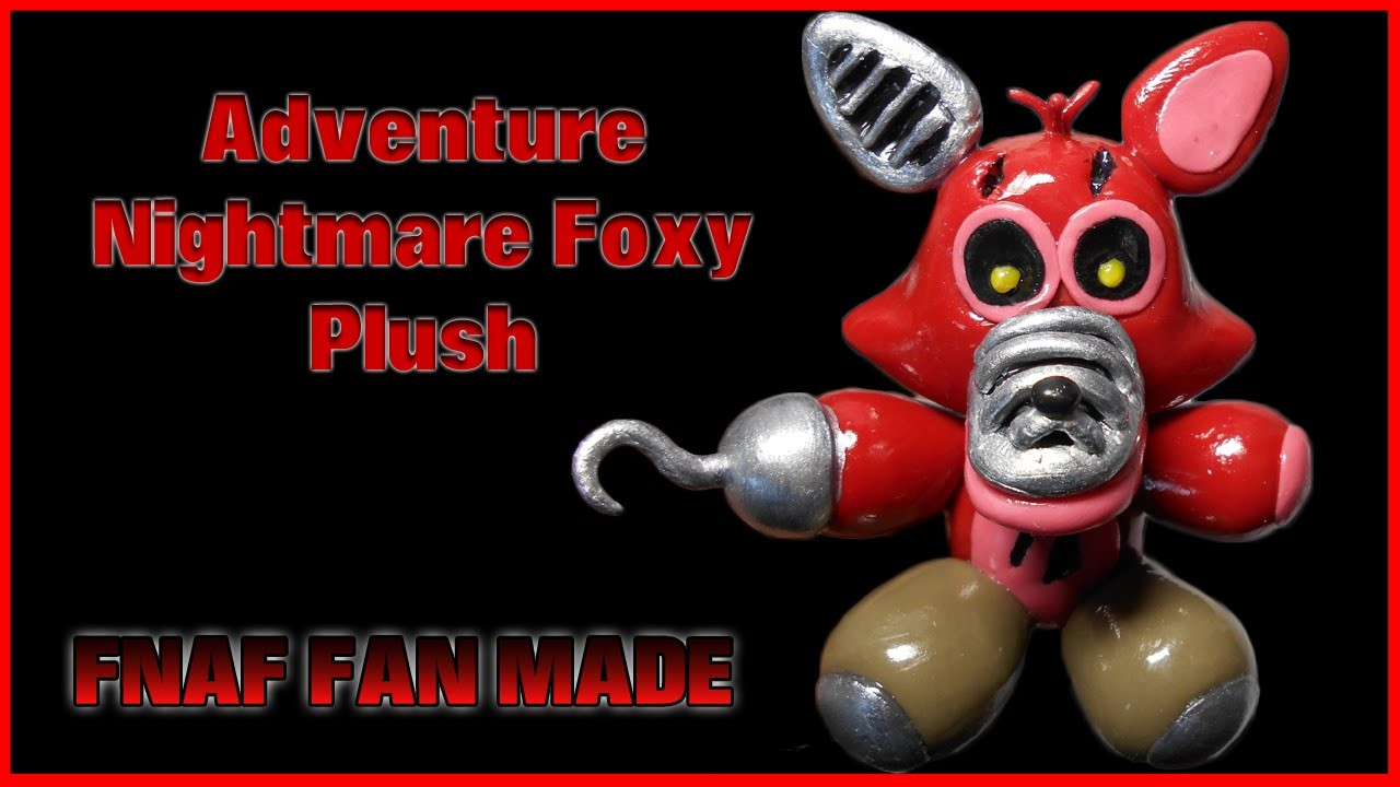 FNaF Fan Made   Adventure Nightmare Foxy Plush Polymer Clay Tutorial   Porcelana Fría ★ Plastilina