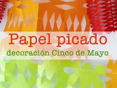 Cómo hacer PAPEL PICADO para  la decoración del cinco de mayo