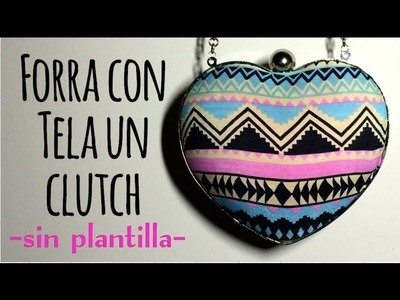 COMO FORRAR UN CLUTCH - HOW COVER A CLUTCH