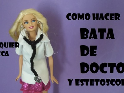 COMO HACER BATA DE DOCTORA Y ESTETOSCOPIO PARA CUALQUIER MUÑECA