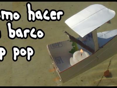 Como hacer un barco a vapor (pop pop)
