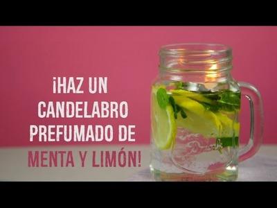 Tips Hogar | ¡Haz un candelabro perfumado de menta y limón! |  @iMujerHogar