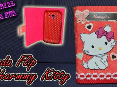 ♥ Tutorial: Funda tipo Flip de Charmmy Kitty de Goma Eva (Foamy) ♥