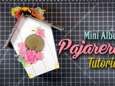 "Tutorial Mini Album ""Pajarera"""