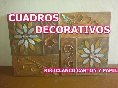 CUADROS DECORATIVOS  (RECICLANDO CARTON Y PAPEL)