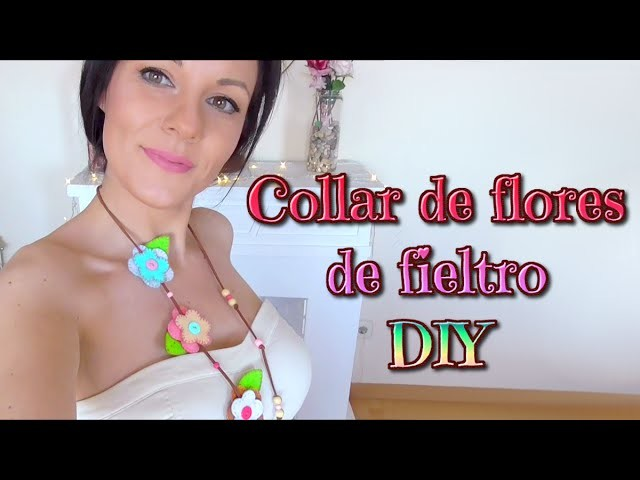 Manualidades con fieltro, tutorial collar de flores DIY -  IDEAS PARA REGALAR - Isa ❤️