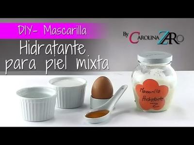 Mascarilla Hidratante para Piel Mixta - DIY. Carolina Zaro