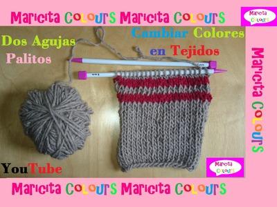 """Dos Agujas Tutorial """"Cómo cambiar Colores en Tejidos a Palitos"""" por Maricita Colours"""