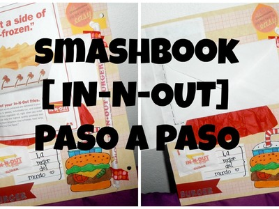 SMASHBOOK -  IN N OUT BURGER  [INICIO A FIN]♥