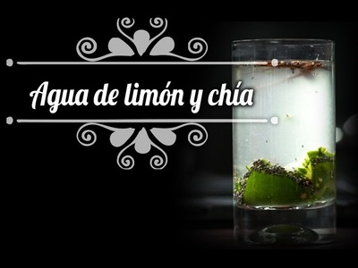 Chef Oropeza Receta: Agua de limón y chía-Lemon water recipe