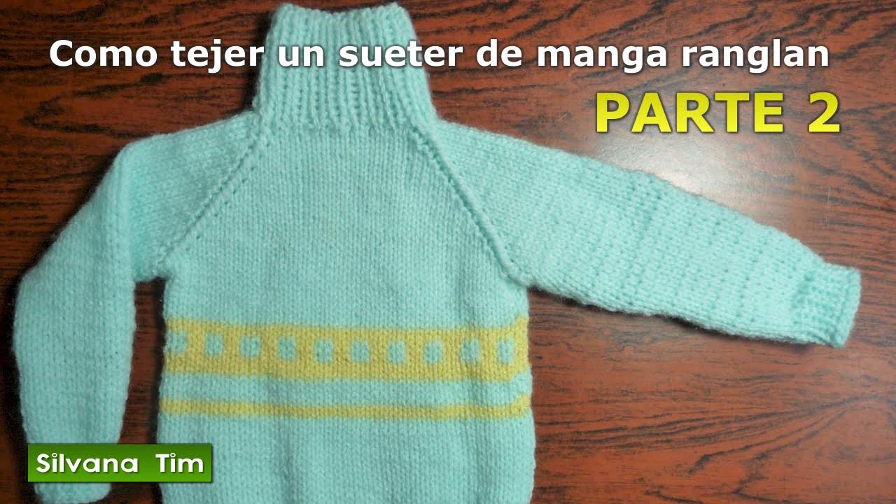 Manga Raglán o Ranglán Parte2. Sueter (sweater) jersey Tejido con dos agujas # 258