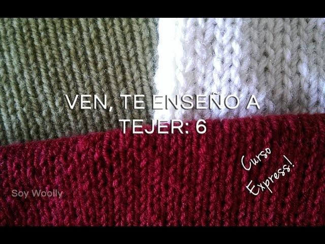 Curso Express para aprender a tejer. 6ª: Punto Jersey, Liso, de Media