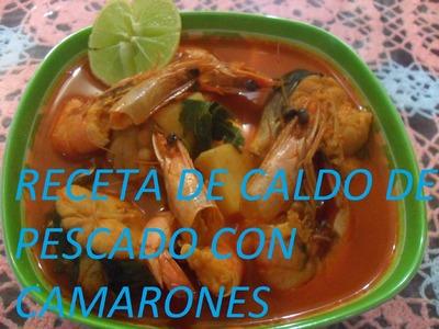 RECETA DE CALDO DE PESCADO CON CAMARONES (LOS ANGELES COCINAN)