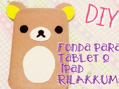 DIY: Funda para Tablet. iPad de Rilakkuma (o☻ܫ☻o)