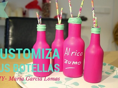 DIY: Customiza tus botellas - MARIA G. LOMAS