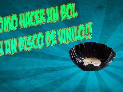Como Hacer Un Bol Con Un Disco De Vinilo! - DIY