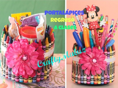 DIY: PORTALÁPICES  REGRESO A CLASES. DIY: Pencil Holder - Back To School