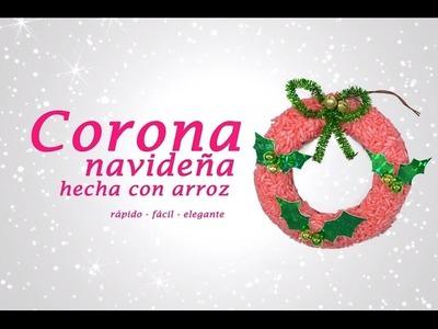 CORONA NAVIDEÑA DE ARROZ » Manualidades Navideñas