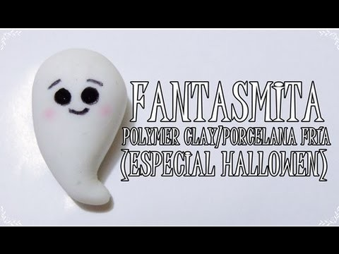 ♥ FANTASMITA (ESPECIAL HALLOWEN)-POLYMER CLAY.PORCELNA FRÍA ♥