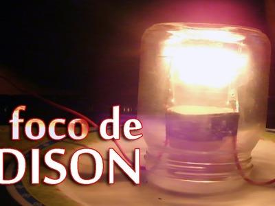 El foco de Edison (Como hacer un foco casero)