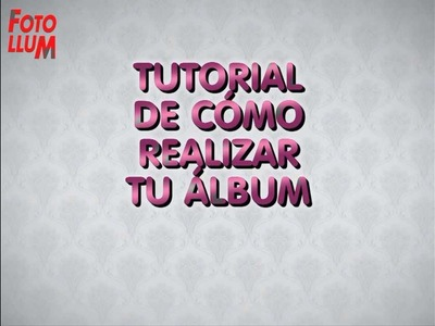 Tutorial de como hacer tu álbum de fotos on line