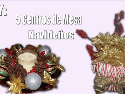 DIY: 5 Centros De Mesa Navideños.Christmas Table Centerpieces 2015!