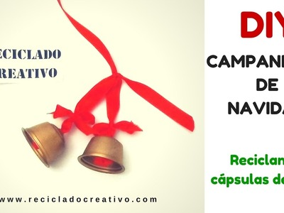 DIY Campanillas decorativas de Navidad con cápsulas de café recicladas