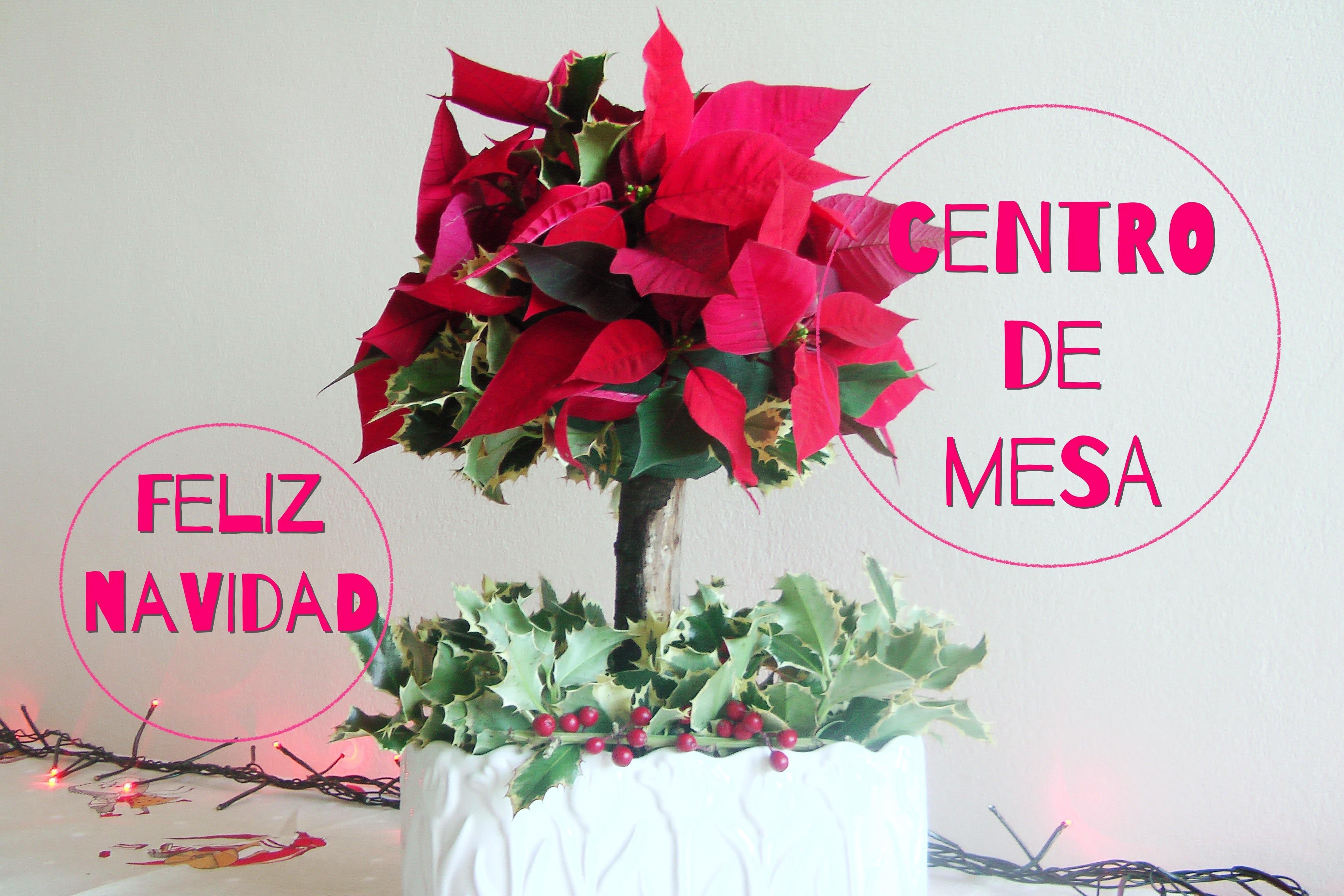 DIY: Centro de mesa navideño. Flores naturales. Idea Navidad. Centrotavola natalizio