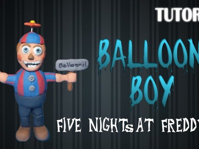 Tutorial Balloon Boy en Plastilina. Five Nights at Freddy´s. Tutorial Balloon Boy with Plasticine