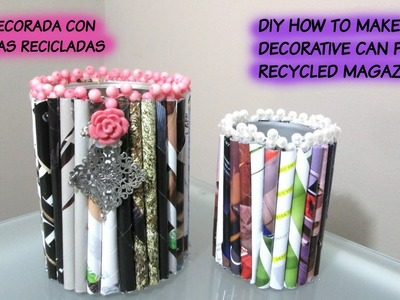 LATAS DECORADAS CON REVISTAS RECICLADAS. RECYCLED CAN DECORATED WITH MAGAZINE ROLLS