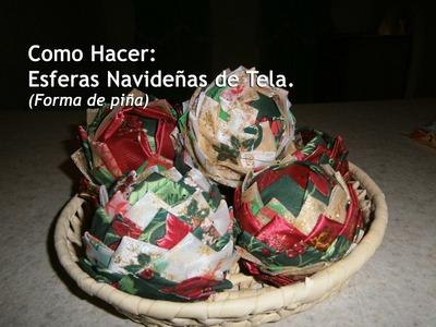 Cómo Hacer: Esferas Navideñas de tela (forma de piña)