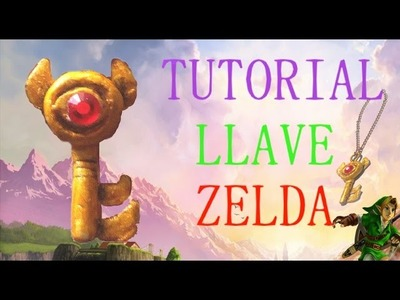 Cómo hacer la llave de Zelda