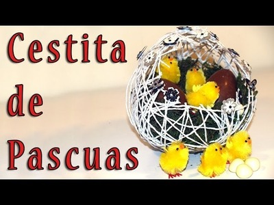 COMO HACER UNA CESTA DE PASCUA CON HILO - DIY - How to make a Basket of Easter thread