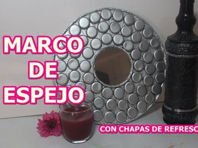 MARCO DE ESPEJO CON CHAPAS DE REFRESCO