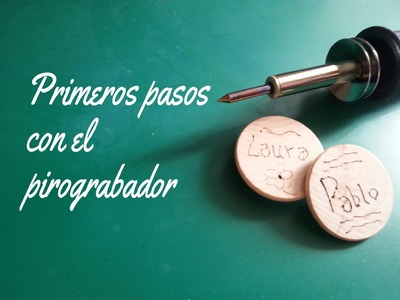 Primeros pasos con el pirograbador - Getting Started with pyrographer