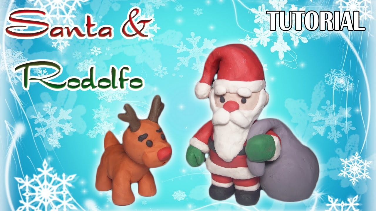 Tutorial Santa y Rodolfo en Plastilina. How to make a Santa and Rudolph Reindeer with Plasticine