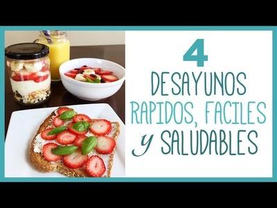 4 Ideas para preparar un Desayuno rápido y saludable