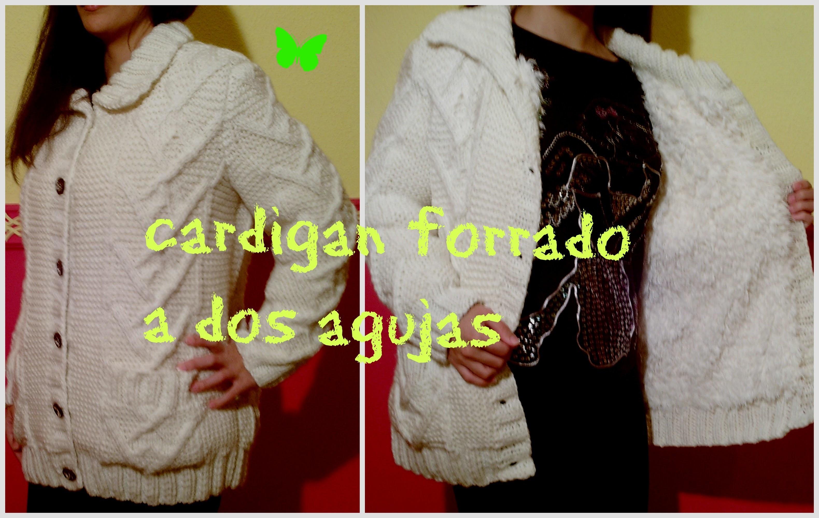 DIY:CARDIGAN FORRADO A DOS AGUJAS